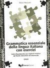 Grammatica essenziale della lingua italiana con esercizi.Chiavi