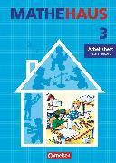 Mathehaus, Ausgabe B, 3. Schuljahr, Arbeitsheft, Mit Lernstandsseiten