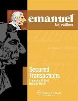 Emanuel Law Outlines: Secured Transactions