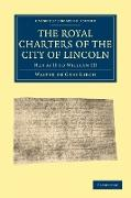 The Royal Charters of the City of Lincoln: Henry II to William III