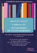 Derechos reales. Cuadernos prácticos Bolonia III : situaciones de cotitularidad
