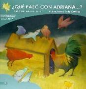 ¿Qué pasó con Adriana?