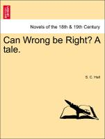 Can Wrong be Right? A tale. Vol. II