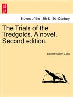 The Trials of the Tredgolds. a Novel. Second Edition
