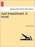 Just Impediment. a Novel