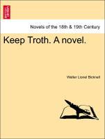 Keep Troth. A novel. VOL. I