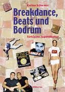 Breakdance, Beats und Bodrum