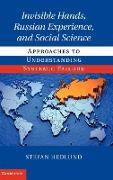Invisible Hands, Russian Experience, and Social Science