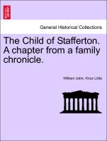 The Child of Stafferton. a Chapter from a Family Chronicle