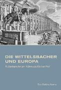 Die Wittelsbacher und Europa