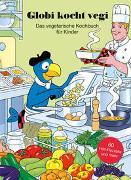 Globi kocht Vegi - Das vegetarisches Kochbuch für Kinder