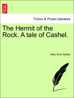The Hermit of the Rock. A tale of Cashel. Vol. III