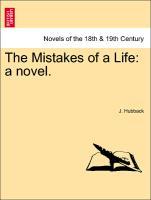 The Mistakes of a Life: a novel. Vol. I