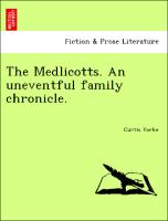 The Medlicotts. an Uneventful Family Chronicle