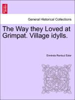 The Way They Loved at Grimpat. Village Idylls
