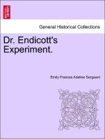 Dr. Endicott's Experiment. Vol. I