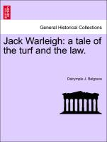 Jack Warleigh: a tale of the turf and the law. Vol. II
