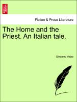 The Home and the Priest. An Italian tale. Vol. II
