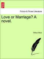 Love or Marriage? A novel. Vol. III