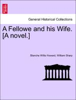A Fellowe and His Wife. [A Novel.]