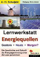 Lernwerkstatt Energiequellen - Gestern, Heute, Morgen?