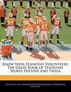 Know Your Tennessee Volunteers: The Great Book of Tennessee Sports History and Trivia