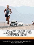 The Stamina for the Long Haul: Ultramarathons and Endurance Sports