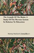 The Growth of the Brain, A Study of the Nervous System in Relation to Education