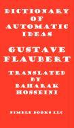 Dictionary of Automatic Ideas: A New Translation Bringing Flaubert Into the 21st Century