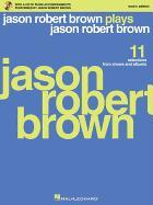 Jason Robert Brown Plays Jason Robert Brown: With a CD of Recorded Piano Accompaniments Performed by Jason Robert Brown Men's Edition, Book/CD