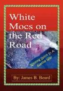 White Mocs on the Red Road / Walking Spirit in a Native Way