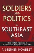 Soldiers and Politics in Southeast Asia