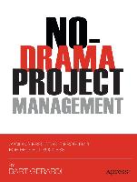 No-Drama Project Management: Avoiding Predictable Problems for Project Success