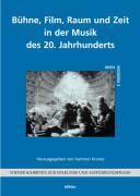 Bühne, FIlm, Raum und Zeit in der Musik des 20. Jahrhunderts