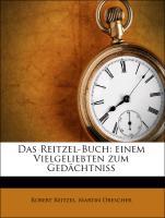 Das Reitzel-Buch: einem Vielgeliebten zum Gedächtniss