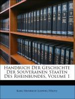 Handbuch der Geschichte der souverainen Staaten des Rheinbundes