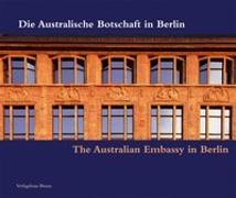 Die Australische Botschaft in Berlin /The Australian Embassy in Berlin