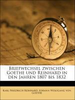 Briefwechsel zwischen Goethe und Reinhard in den Jahren 1807 bis 1832