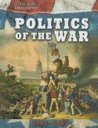Politics of the War: 1861-1865
