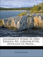 Gesammelte Werke In Drei Bänden: Bd. Lebensblätter. Novellen In Prosa