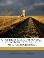 Grundriss Der Differential- Und Integral-rechnung: T. Integral-rechnung