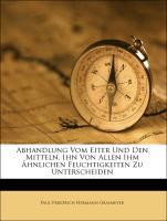 Abhandlung Vom Eiter Und Den Mitteln, Ihn Von Allen Ihm Ähnlichen Feuchtigkeiten Zu Unterscheiden