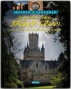 Mythen & Legenden: Die fantastische Welt der Brüder Grimm