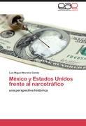 México y Estados Unidos frente al narcotráfico