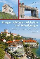 Burgen, Schlösser, Adelssitze und Befestigungen am nördlichen Bodensee - Band 1.2