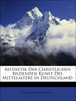 Aesthetik Der Christlichen Bildenden Kunst Des Mittelalters In Deutschland