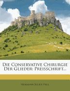 Die Conservative Chirurgie Der Glieder: Preisschrift