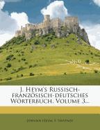 J. Heym's Russisch-französisch-deutsches Wörterbuch, Volume 3