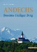 Andechs - Bayerns heiliger Berg