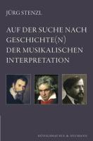 Auf der Suche nach Geschichte(n) der musikalischen Interpretation